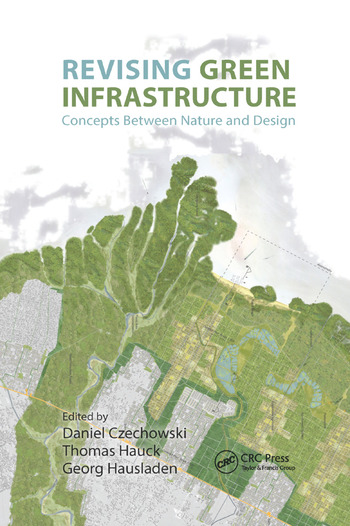 Revising Green Infrastructure Concepts Between Nature and Design book cover