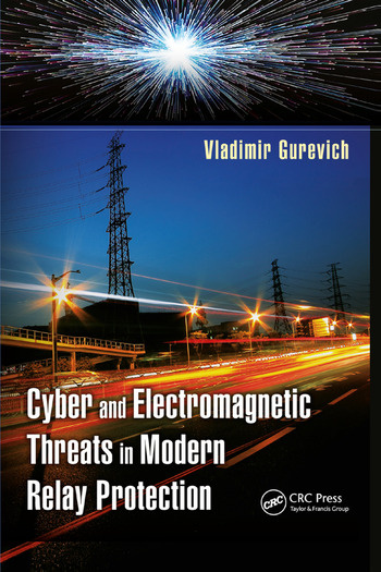 Cyber and Electromagnetic Threats in Modern Relay Protection book cover