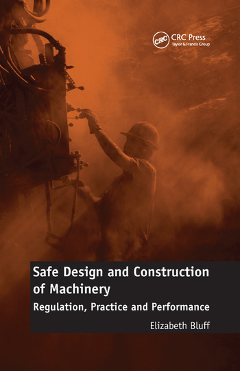 Safe Design and Construction of Machinery Regulation, Practice and Performance book cover