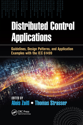 Distributed Control Applications Guidelines, Design Patterns, and Application Examples with the IEC 61499 book cover