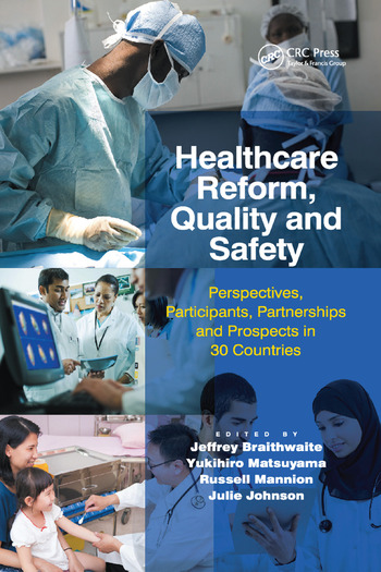 Healthcare Reform, Quality and Safety Perspectives, Participants, Partnerships and Prospects in 30 Countries book cover