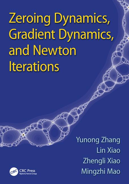 Zeroing Dynamics, Gradient Dynamics, and Newton Iterations book cover