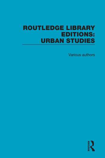 Routledge Library Editions: Urban Studies book cover