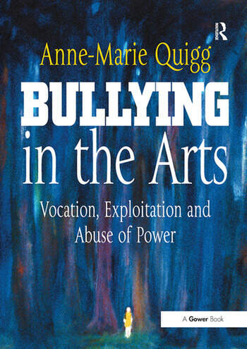 Bullying in the Arts Vocation, Exploitation and Abuse of Power book cover