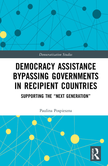 """Democracy Assistance Bypassing Governments in Recipient Countries Supporting the """"Next Generation"""" book cover"""