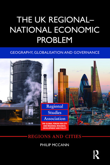 The UK Regional–National Economic Problem Geography, globalisation and governance book cover