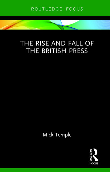 The Rise and Fall of the British Press book cover