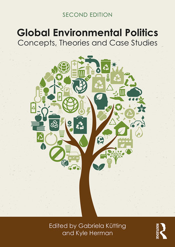 Global Environmental Politics Concepts, Theories and Case Studies book cover