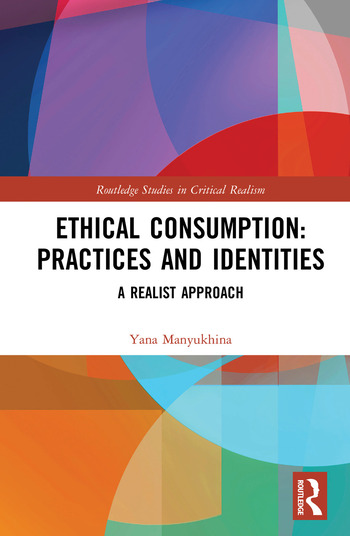 Ethical Consumption: Practices and Identities A Realist Approach book cover