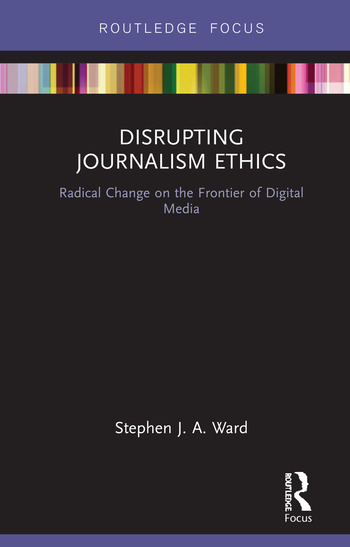 Disrupting Journalism Ethics Radical Change on the Frontier of Digital Media book cover
