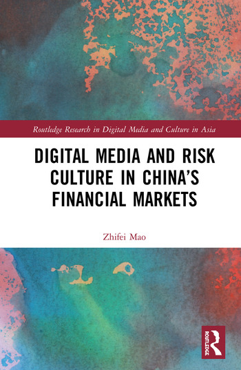 Digital Media and Risk Culture in China's Financial Markets book cover