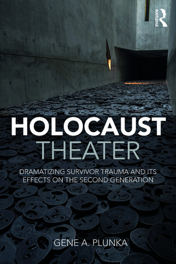 Holocaust Theater Dramatizing Survivor Trauma and its Effects on the Second Generation book cover