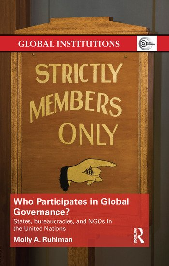 Who Participates in Global Governance? States, bureaucracies, and NGOs in the United Nations book cover
