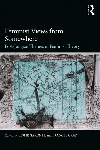 Feminist Views from Somewhere Post-Jungian themes in feminist theory book cover