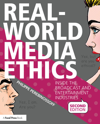 Real-World Media Ethics Inside the Broadcast and Entertainment Industries book cover