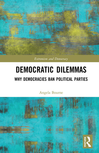 Democratic Dilemmas Why democracies ban political parties book cover