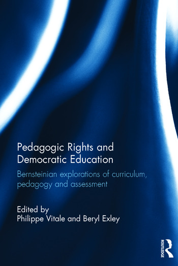 Pedagogic Rights and Democratic Education Bernsteinian explorations of curriculum, pedagogy and assessment book cover