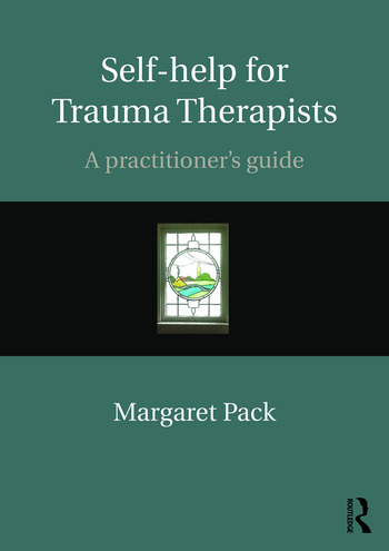 Self-help for Trauma Therapists A Practitioner's Guide book cover
