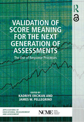 Validation of Score Meaning for the Next Generation of Assessments The Use of Response Processes book cover