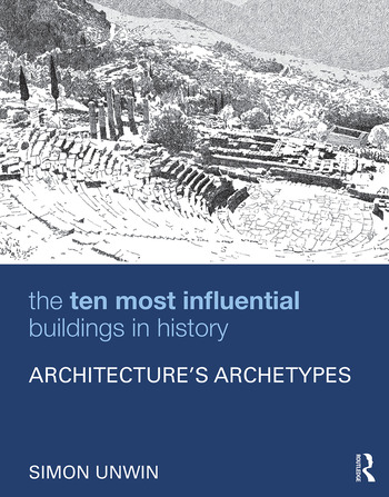 The Ten Most Influential Buildings in History Architecture's Archetypes book cover
