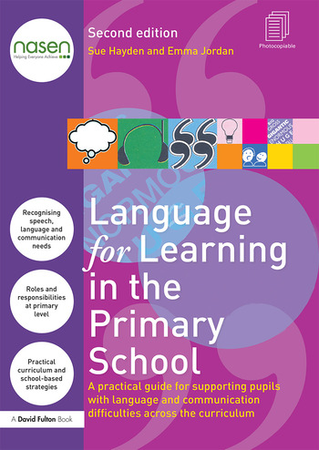 Language for Learning in the Primary School A practical guide for supporting pupils with language and communication difficulties across the curriculum book cover