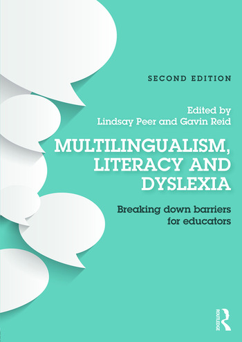 Multilingualism, Literacy and Dyslexia Breaking down barriers for educators book cover
