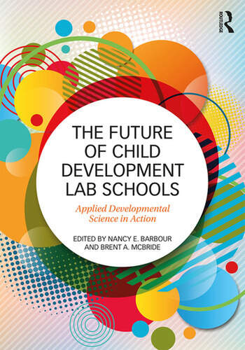 The Future of Child Development Lab Schools Applied Developmental Science in Action book cover