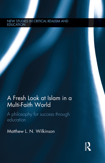 A Fresh Look at Islam in a Multi-Faith World a philosophy for success through education book cover