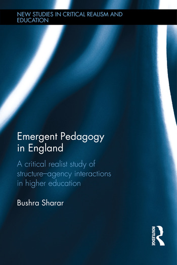 Emergent Pedagogy in England A Critical Realist Study of Structure-Agency Interactions in Higher Education book cover