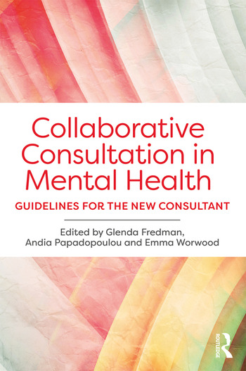 Collaborative Consultation in Mental Health Guidelines for the New Consultant book cover