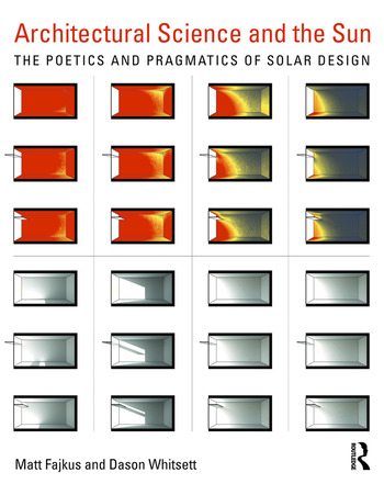 Architectural Science and the Sun The poetics and pragmatics of solar design book cover