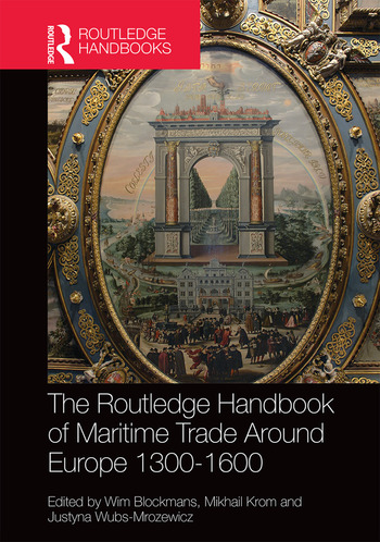 The Routledge Handbook of Maritime Trade around Europe 1300-1600 Commercial Networks and Urban Autonomy book cover