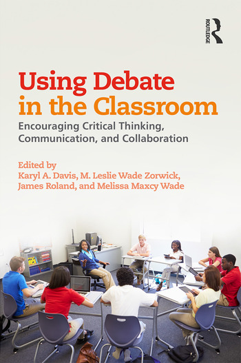 Using Debate in the Classroom Encouraging Critical Thinking, Communication, and Collaboration book cover