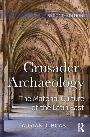 Crusader Archaeology The Material Culture of the Latin East book cover