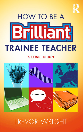 How to be a Brilliant Trainee Teacher book cover