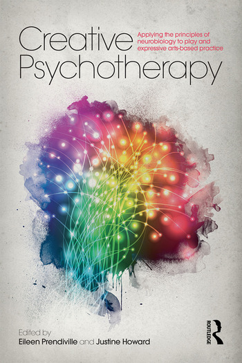 Creative Psychotherapy Applying the principles of neurobiology to play and expressive arts-based practice book cover