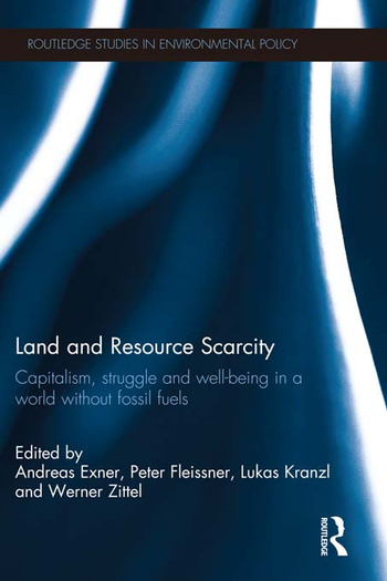 Land and Resource Scarcity Capitalism, Struggle and Well-being in a World without Fossil Fuels book cover