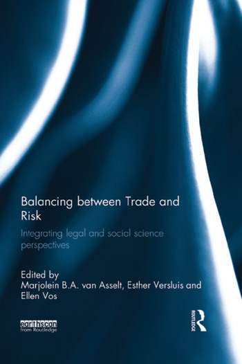 Balancing between Trade and Risk Integrating Legal and Social Science Perspectives book cover