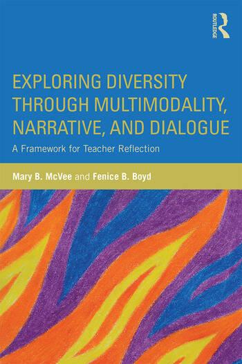 Exploring Diversity through Multimodality, Narrative, and Dialogue A Framework for Teacher Reflection book cover