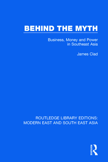 Behind the Myth Business, Money and Power in Southeast Asia book cover