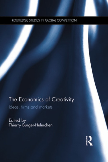 The Economics of Creativity Ideas, Firms and Markets book cover