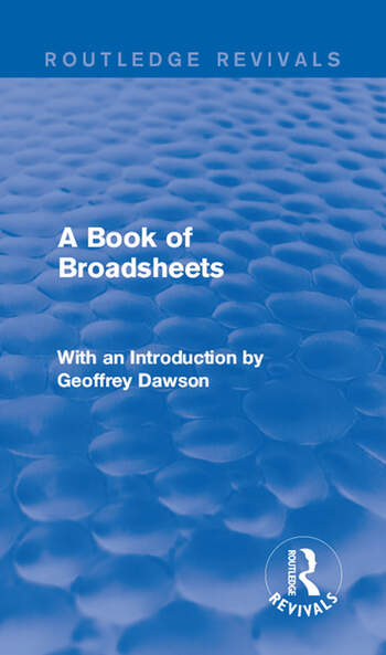 A Book of Broadsheets (Routledge Revivals) With an Introduction by Geoffrey Dawson book cover