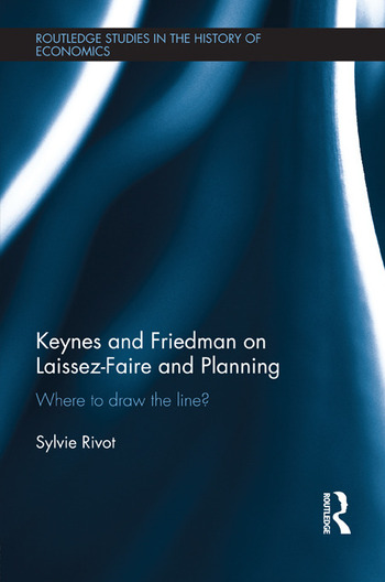 Keynes and Friedman on Laissez-Faire and Planning 'Where to draw the line?' book cover