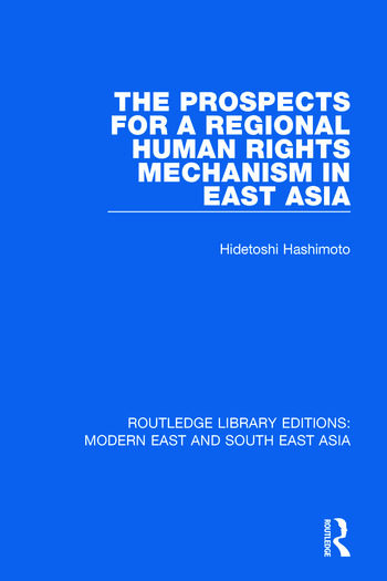The Prospects for a Regional Human Rights Mechanism in East Asia book cover