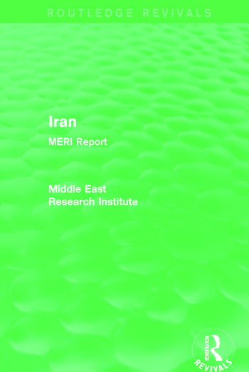 Iran (Routledge Revival) MERI Report book cover