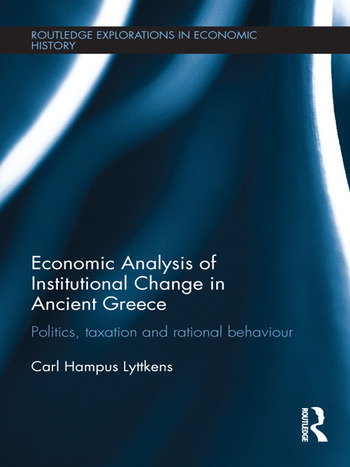 Economic Analysis of Institutional Change in Ancient Greece Politics, Taxation and Rational Behaviour book cover