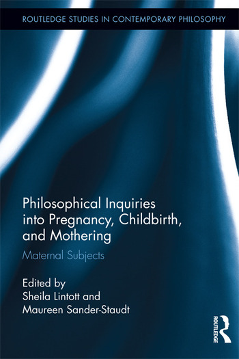 Philosophical Inquiries into Pregnancy, Childbirth, and Mothering Maternal Subjects book cover