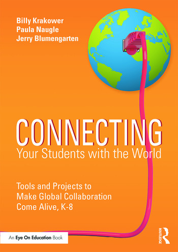 Connecting Your Students with the World Tools and Projects to Make Global Collaboration Come Alive, K-8 book cover