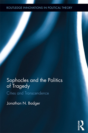Sophocles and the Politics of Tragedy Cities and Transcendence book cover