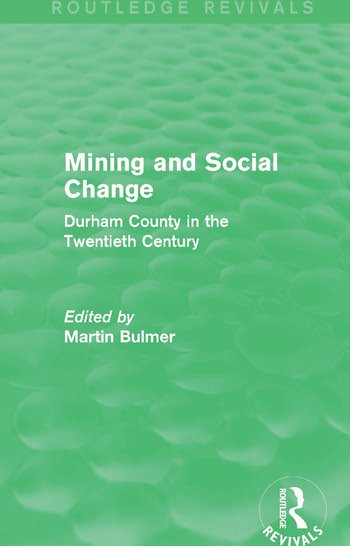 Mining and Social Change (Routledge Revivals) Durham County in the Twentieth Century book cover